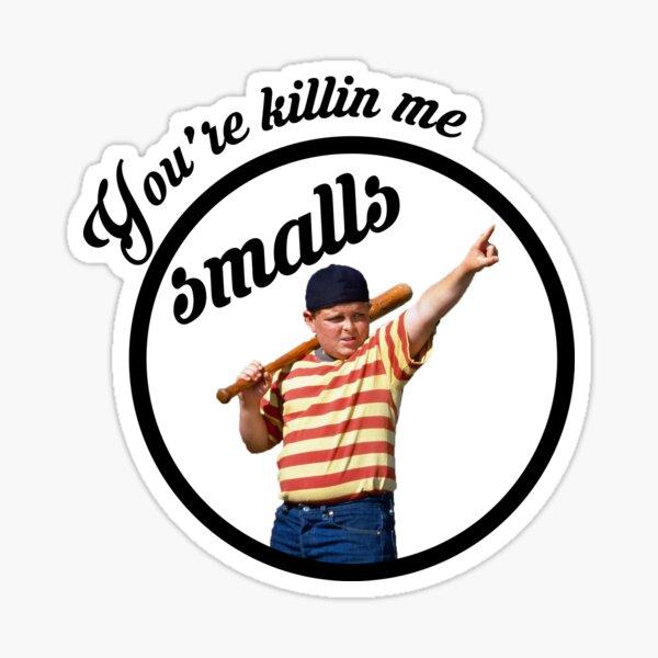 You're Killin' Me, Smalls Sticker
