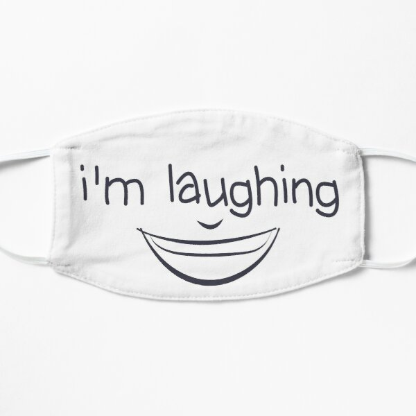 I'm Laughing Funny Quote with Smiling Face  Mask