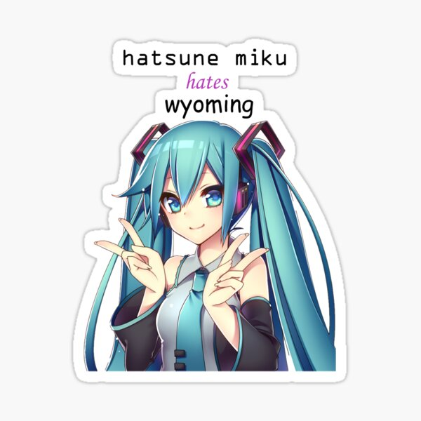 Hatsune Miku Hates Wyoming  Sticker