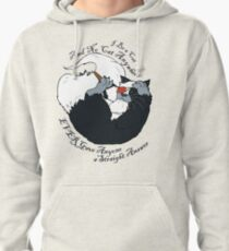 I be a Cat Pullover Hoodie