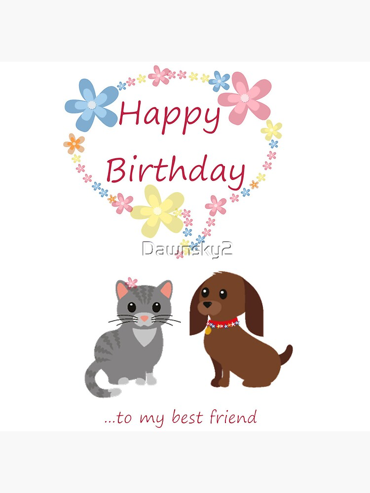 Astounding Happy Birthday Best Friend Greeting Card By Dawnsky2 Redbubble Personalised Birthday Cards Veneteletsinfo