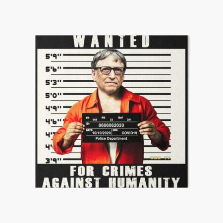 Bill Gates | Wanted for Crimes Against Humanity | Antichrist Art Board Print