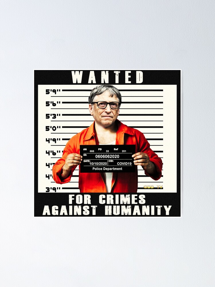 Alternate view of Bill Gates | Wanted for Crimes Against Humanity | Antichrist Poster