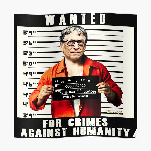 Bill Gates | Wanted for Crimes Against Humanity | Antichrist Poster