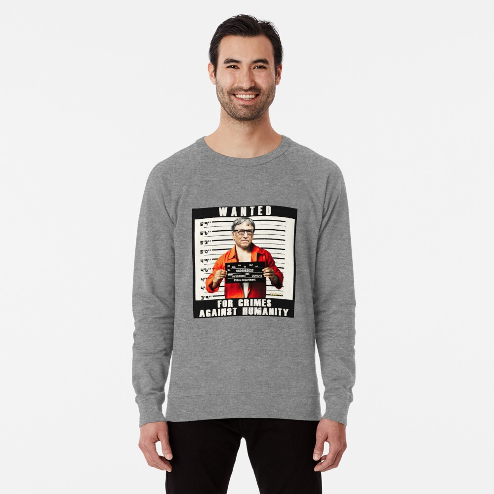 Bill Gates | Wanted for Crimes Against Humanity | Antichrist Lightweight Sweatshirt