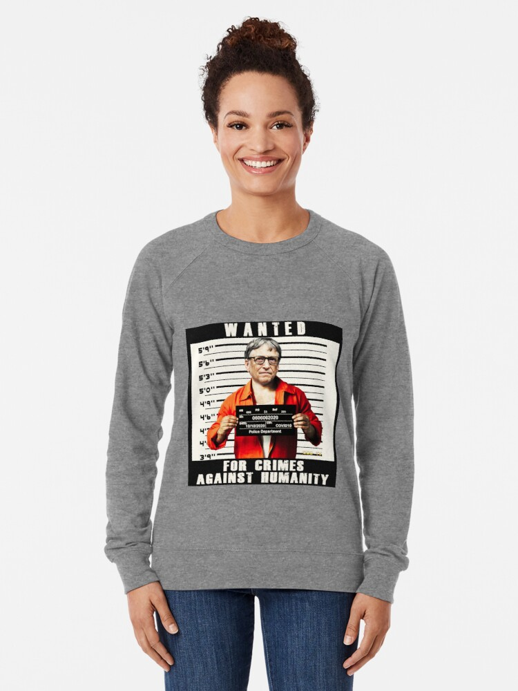 Alternate view of Bill Gates | Wanted for Crimes Against Humanity | Antichrist Lightweight Sweatshirt