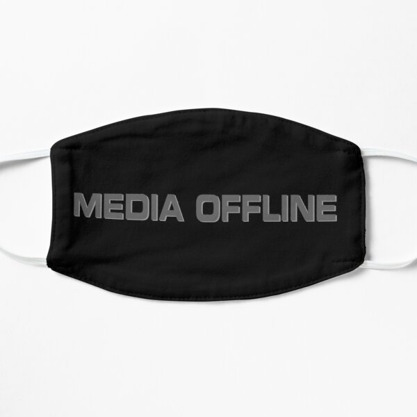 Media Offline Flat Mask