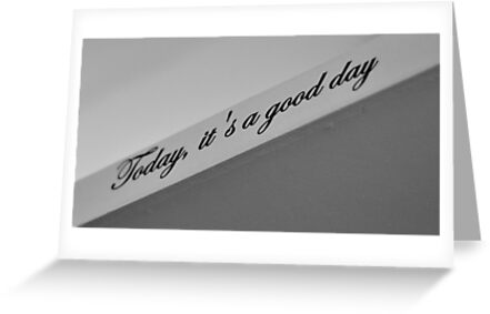 Today it is a good day by Teemu