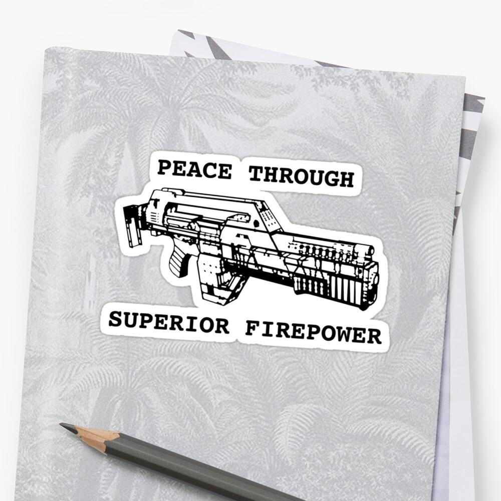 Peace Through Superior Firepower by Jeff Clark