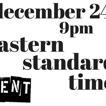December 24 9pm Eastern Standard Time Rent by morganalexander