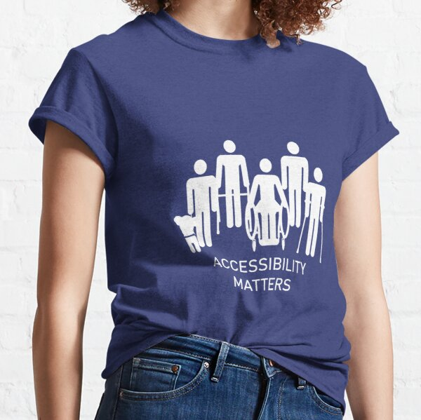 Accessibility Matters Classic T-Shirt