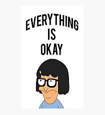 EVERYTHING IS OKAY! Photographic Print