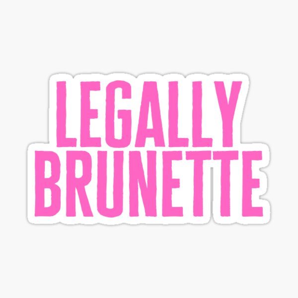 Legally Brunette Sticker