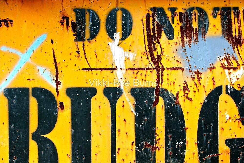 Do Not Budge by Vikki-Rae Burns