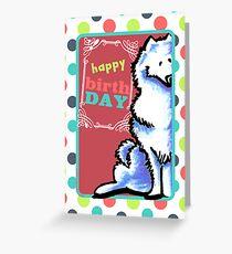 Samoyed Eskie Happy Birthday Card Greeting Card