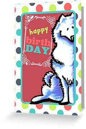 Samoyed Eskie Happy Birthday Card by offleashart