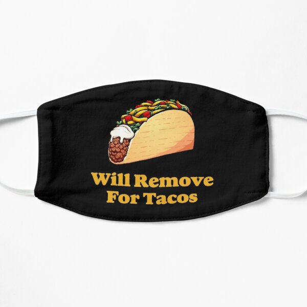 Will Remove For Tacos Mask