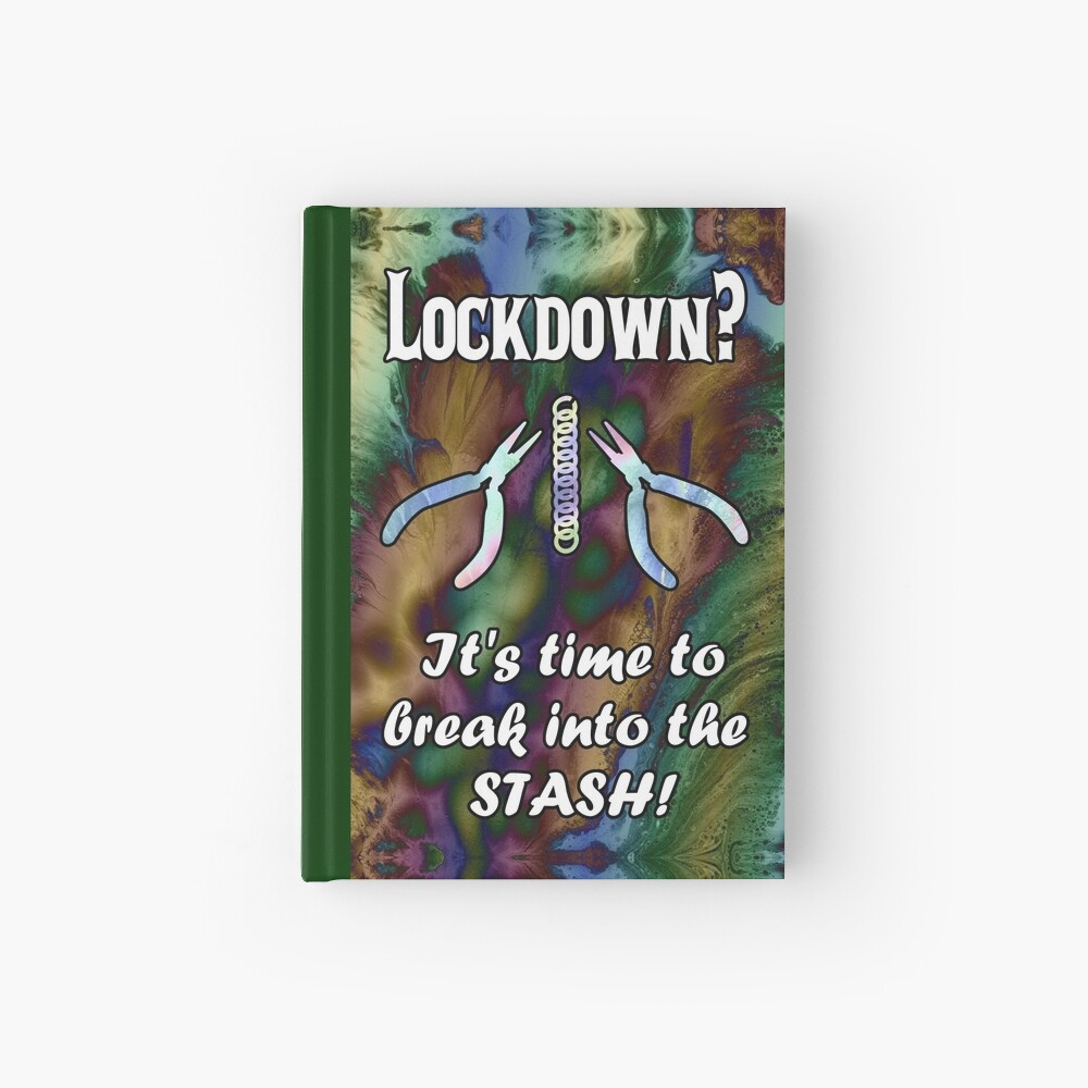 Break Into Your Chainmail Stash Hardcover Journal