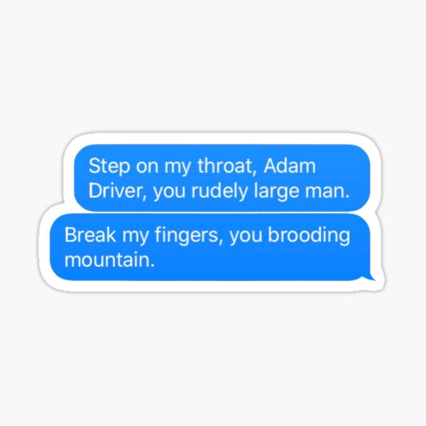 John Oliver Adam Driver quote - rudely large  Sticker
