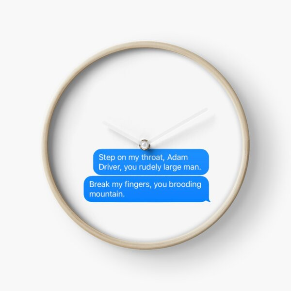 John Oliver Adam Driver quote - rudely large  Clock