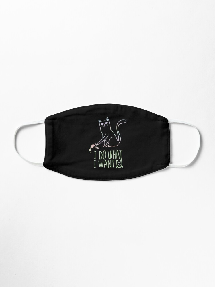 Alternate view of I do what I want cat Mask