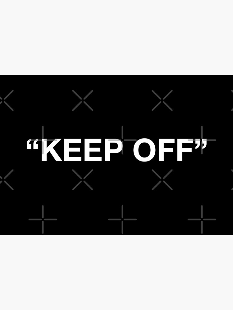 Virgil Abloh - Keep Off - WHITE by globalquotes