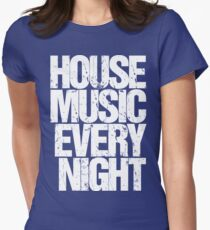 House Music Every Night T-Shirt