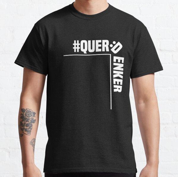 Sei ein Querdenker. Sei kritisch und geh zur Demo. Classic T-Shirt
