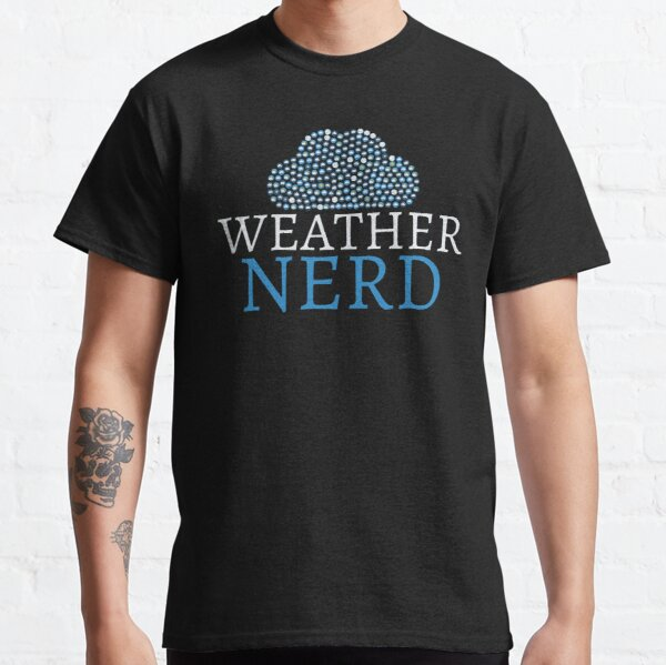Weather Nerd Gift Classic T-Shirt