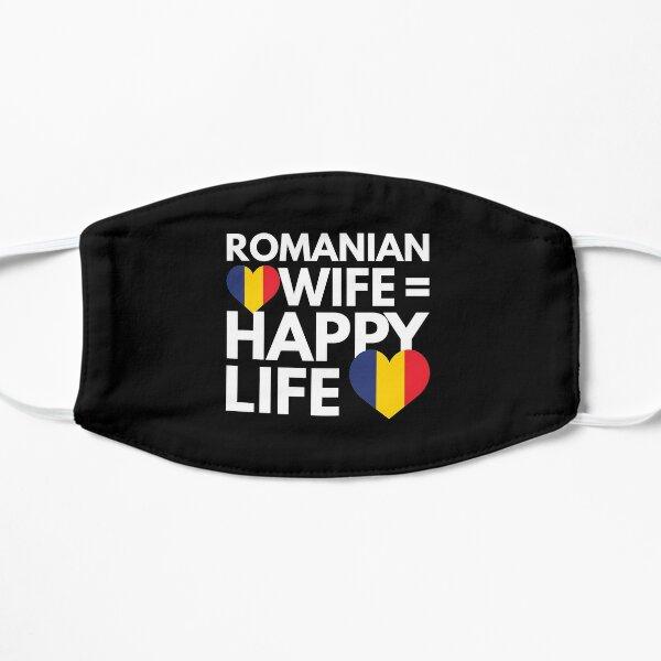 Romanian Wife is Happy Life Flat Mask