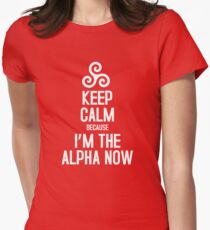 Keep Calm Because I'm The Alpha Women's Fitted T-Shirt