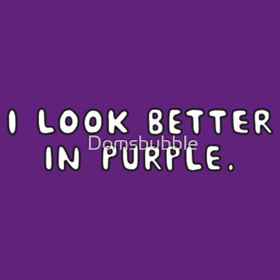 TShirtGifter presents: I look better in purple.