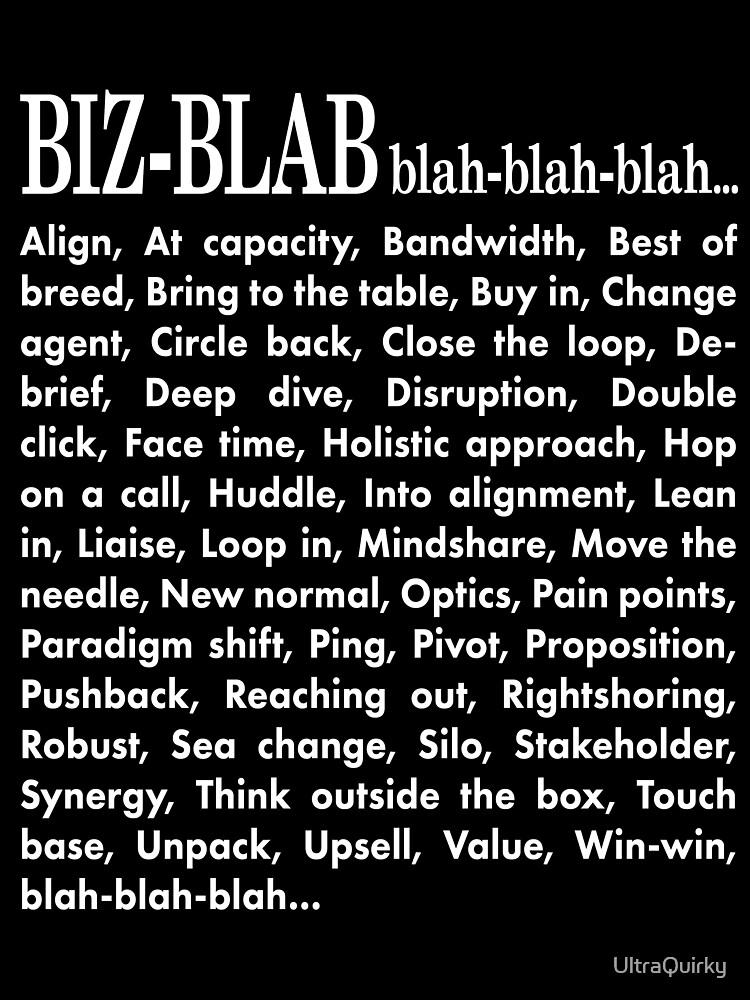 Biz-Blab. Blah-Blah-Blah. by UltraQuirky