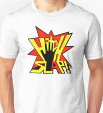 HITCH SLAP! T-Shirt