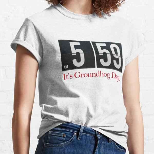 It's Groundhog Day Alarm Clock Classic T-Shirt