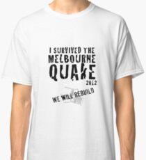 Melbourne quake survivor tshirt Classic T-Shirt