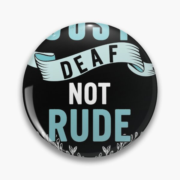 Just Deaf Not Rude Awareness Yellow Ribbon Asl Language September Support Warrior Gift Pin