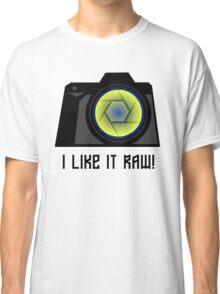 I Like it RAW! Classic T-Shirt