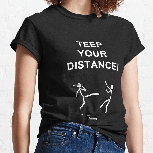 TEEP YOUR DISTANCE!  Muaythai, Social Distancing  Classic T-Shirt