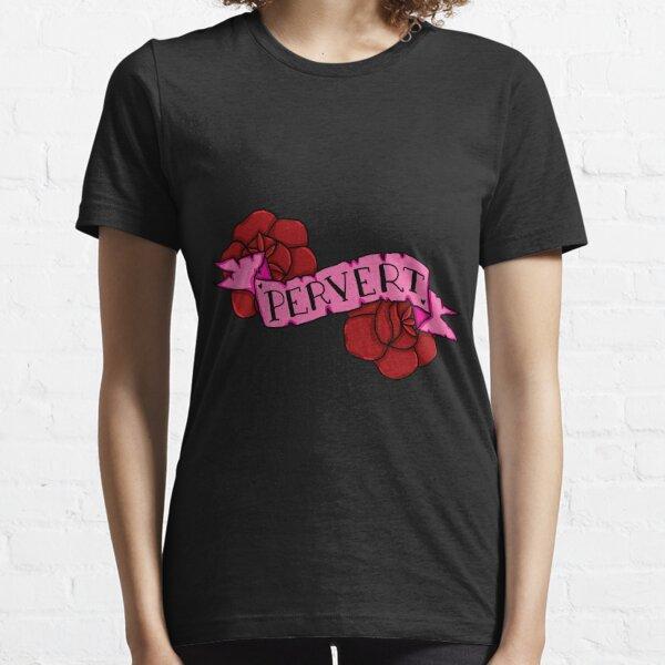 Pervert Essential T-Shirt