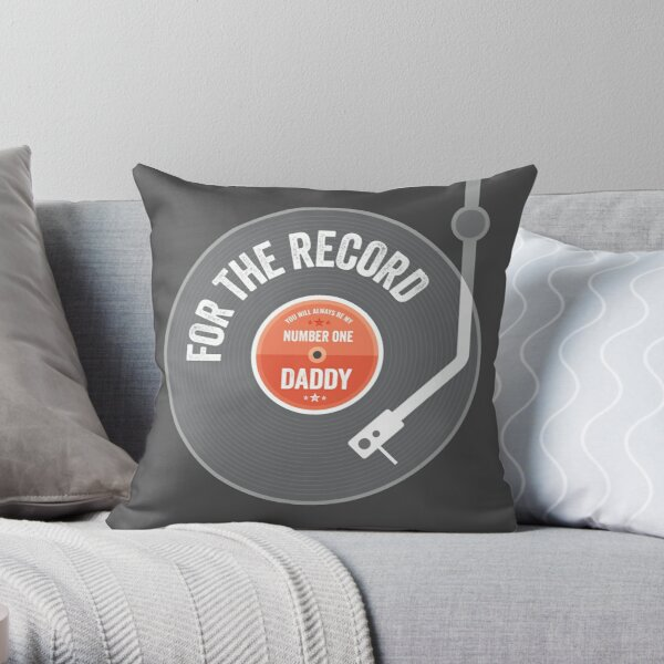 Father's Day Vinyl Gift - For the Record, Number One Daddy Throw Pillow