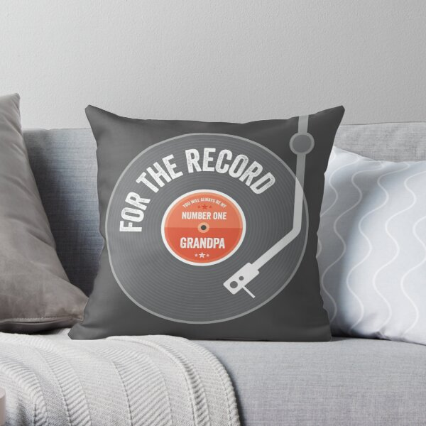Father's Day Vinyl Gift - For the Record, Number One Grandpa Throw Pillow