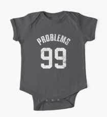99 PROBLEMS One Piece - Short Sleeve