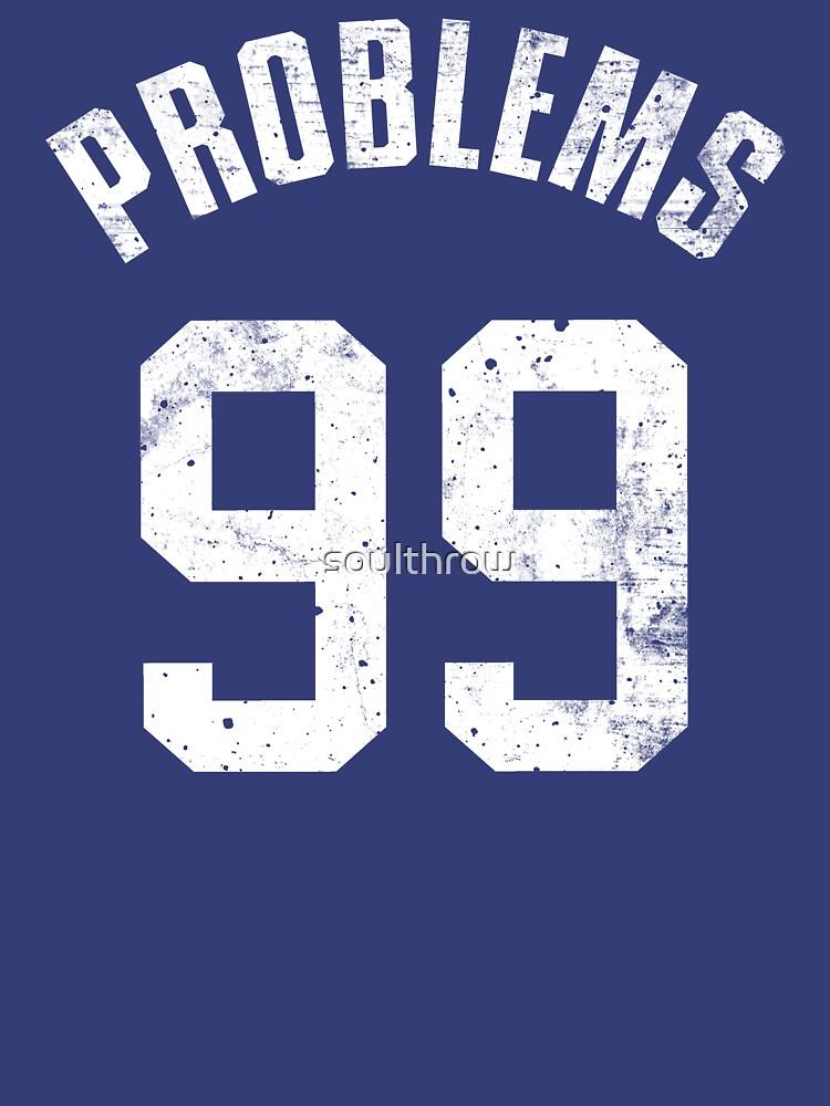 99 PROBLEMS | Unisex T-Shirt