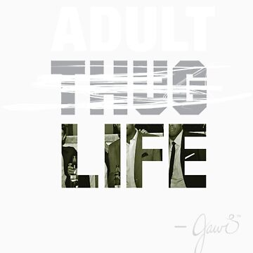 Adult Life by jawidesign