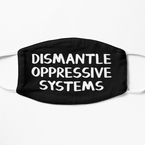 Dismantle oppressive systems Mask