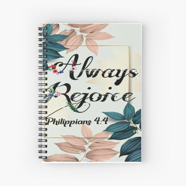 Always Rejoice -Philippians 4:4 Spiral Notebook