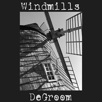 Windmills by Degroom