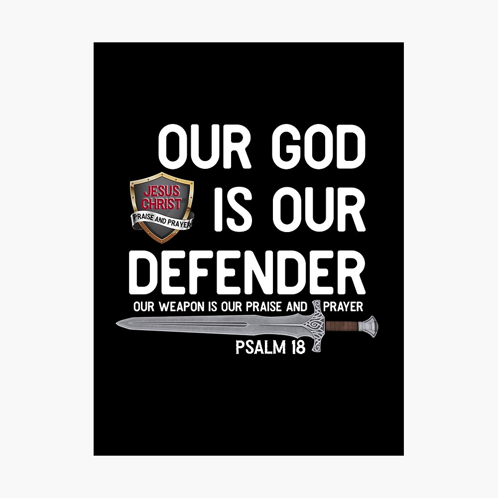 jesus christ is my defender psalm 18 poster by mjdezigns redbubble redbubble
