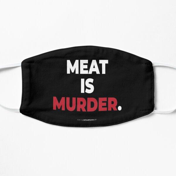Meat is murder. - Vegan Activist Graphics #takingblindfoldsoff 19 Flat Mask